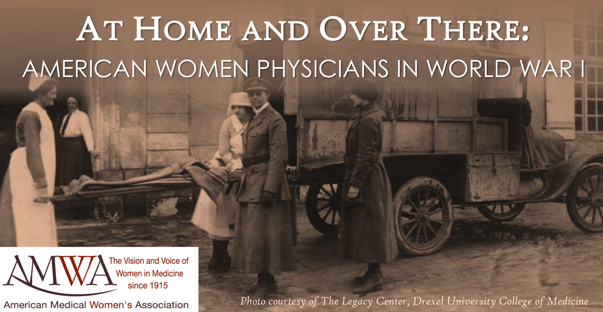 At Home and Over There: American Women Physicians in World War I