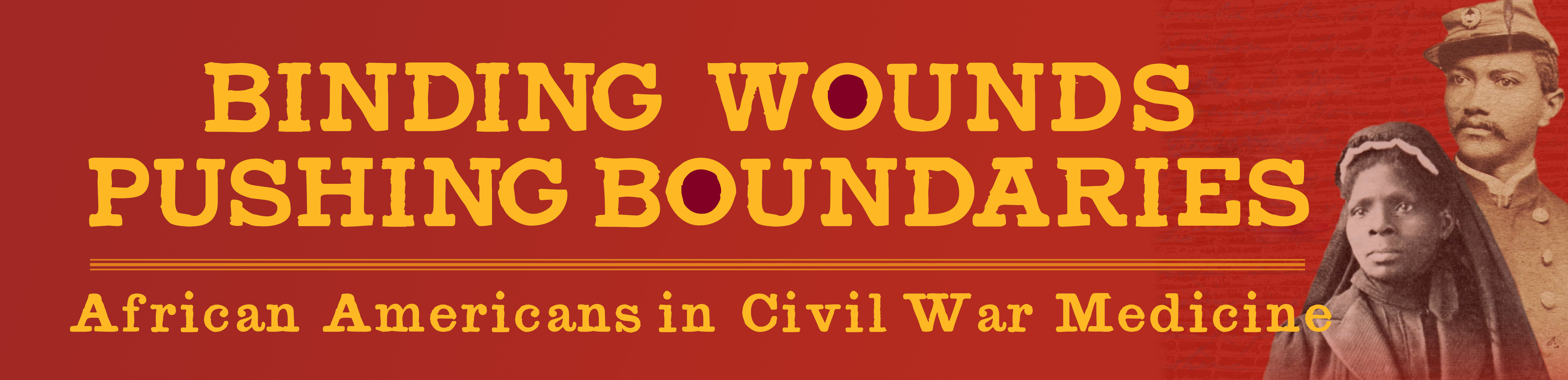 Binding Wounds, Pushing Boundaries: African Americans in Civil War Medicine